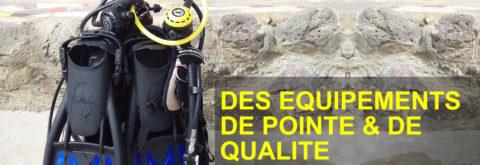 DES EQUIPEMENTS DE POINTE & DE QUALITE